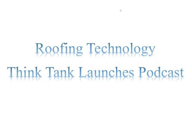ROOFING TECHNOLOGY THINK TANK